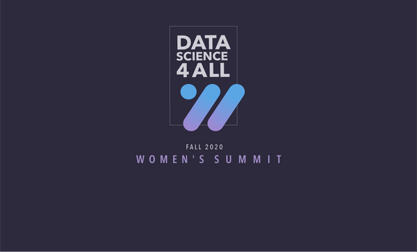 Data Science for All: Women's Summit- Fall 2020