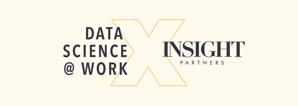 Data Science @ Work x Insight Venture Partners